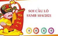 Soi cầu lô VIP SXMB 10/4/2021 thứ 7